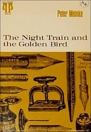 The Night Train & the Golden Bird (1977), Meinke's first Pitt Press poetry collection