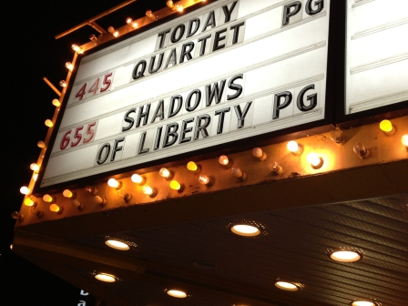 Shadows of Liberty (2012) advertised on the marquee of the ByTowne Cinema in Ottawa, where it screened several times in March 2013 (photo courtesy of Jean-Philippe Tremblay)
