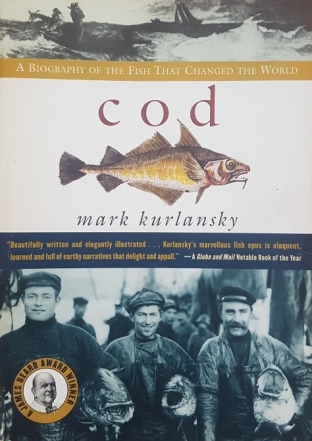 "Kurlansky's 1998 book ""Cod: A Biography of a Fish That Changed the World"""