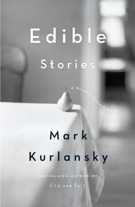 "Kurlansky's 2010 book ""Edible Stories: A Novel in Sixteen Parts"""