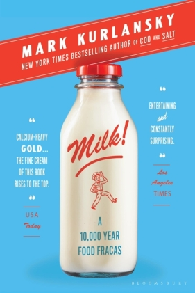 "Kurlansky's book ""Milk!: A 10,000-Year Food Fracas,"" published in 2018"