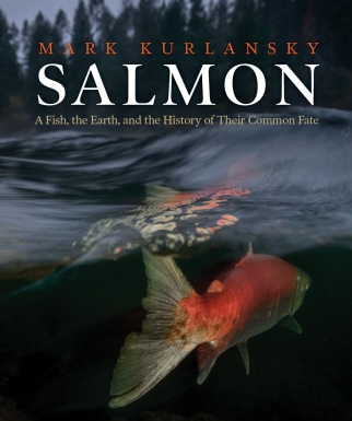 "Kurlansky's 2020 book ""Salmon: A Fish, the Earth, and the History of Their Common Fate"""