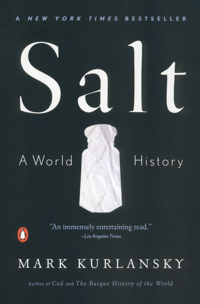 "Kurlansky's 2002 book ""Salt: A World History,"" which was a New York Times and international bestseller"