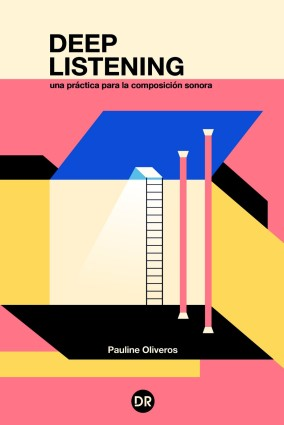 "The cover of the Spanish version of Pauline Oliveros' book ""Deep Listening,"" which was translated by Alan Courtis"